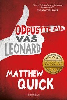 OBR: Matthew Quick: Odpusťte mi, Váš Leonard